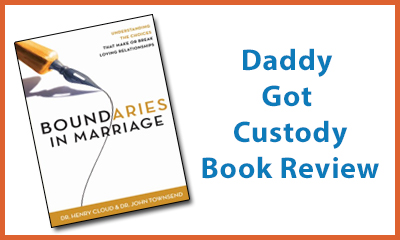 Boundaries in Marriage Book Review by Fred Campos, https://www.daddygotcustody.com