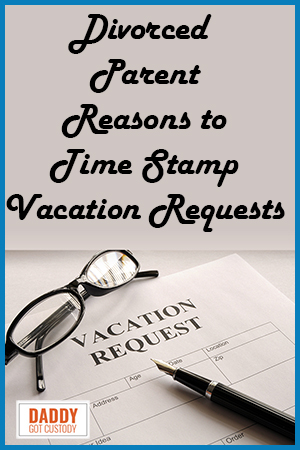 Time and Date Stamp Your Written Vacation Requests