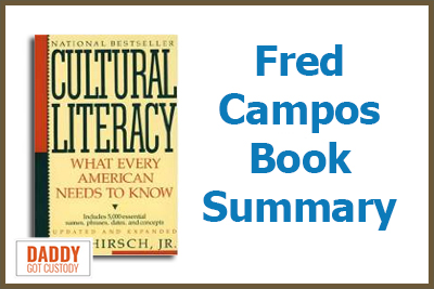 Cultural Literacy by E.D. Hirsch, Jr. Summary by Fred Campos